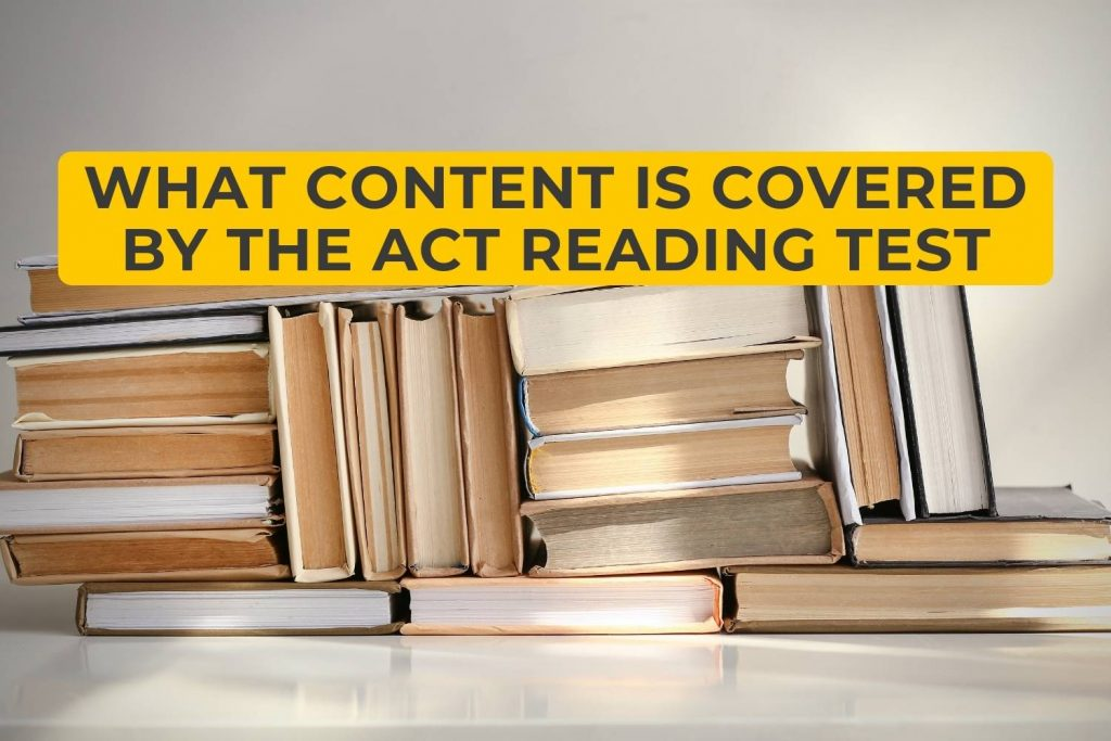 What Content Is Covered By The ACT Reading Test