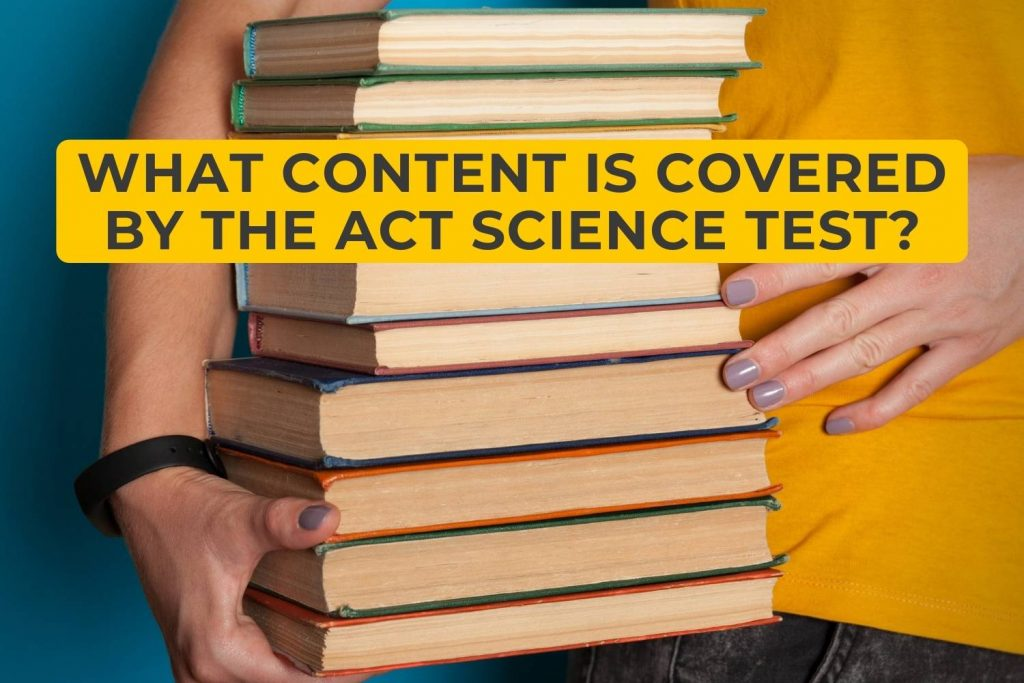 What Content Is Covered By The ACT Science Test?