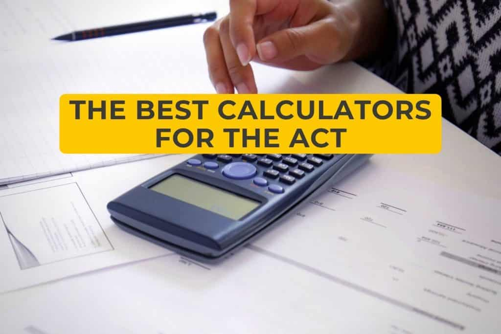 The Best Calculators for the ACT