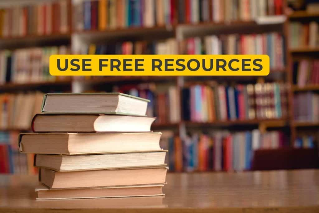 Use Free Resources