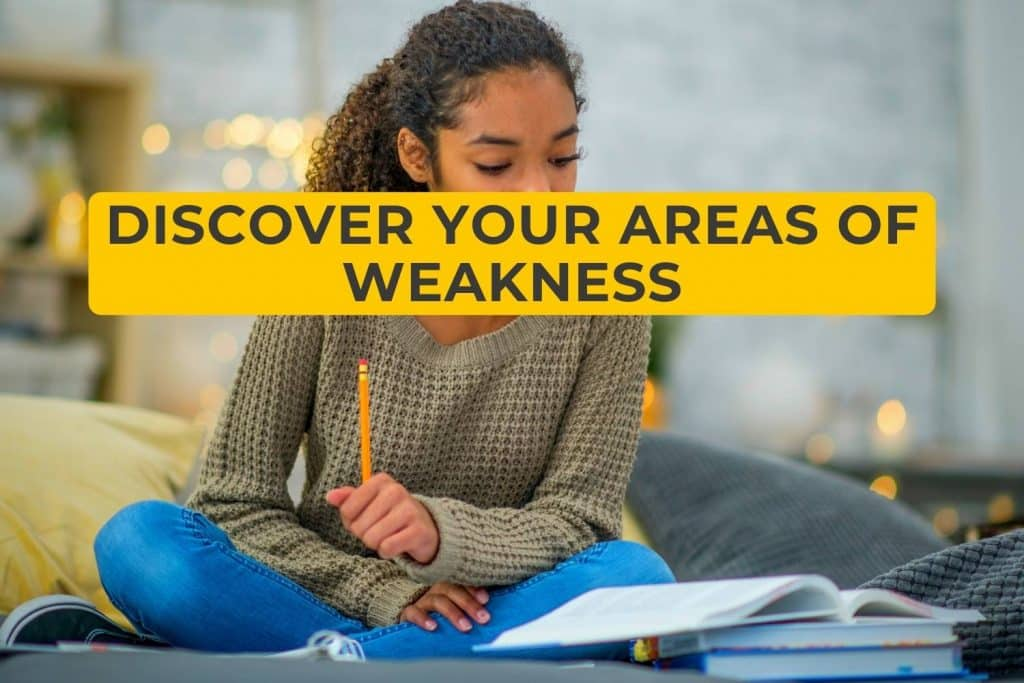 Discover Your Areas of Weakness