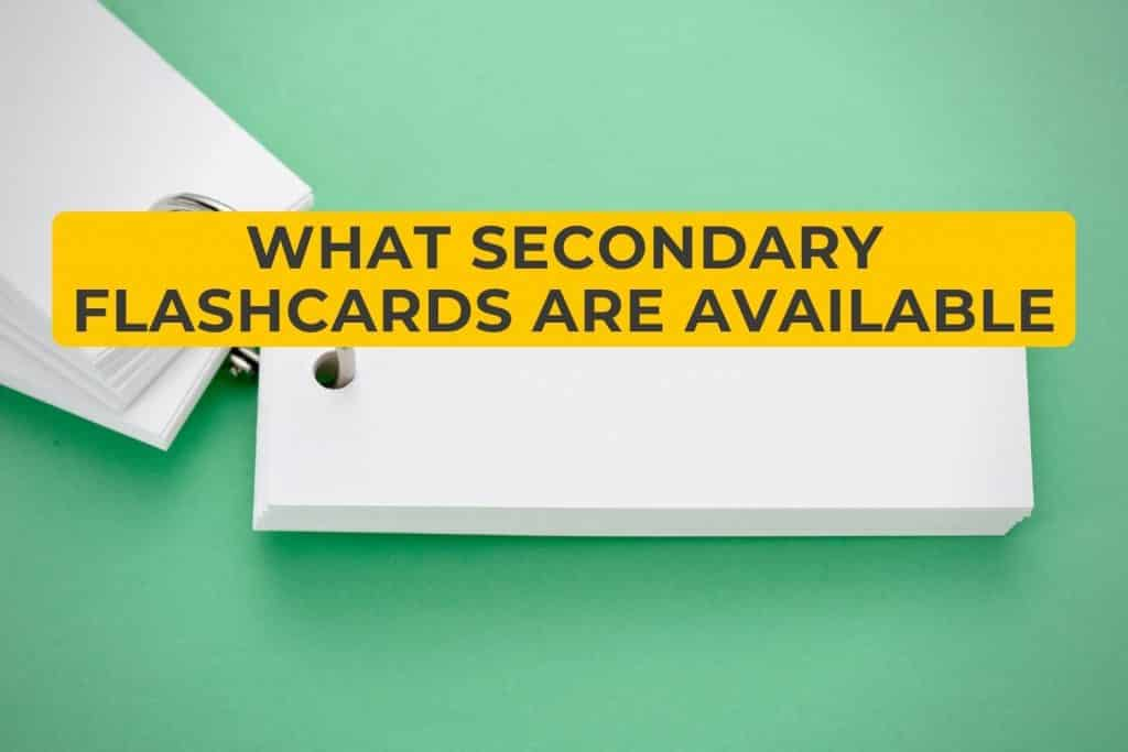 What Secondary Flashcards Are Available